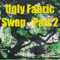 Ugly Fabric Swap - Part 2 (Signup by March 1, 2012