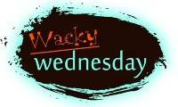 Wacky Wednesday #4 - Newbies Welcome