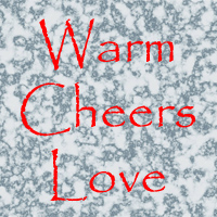 Warm Cheers Love