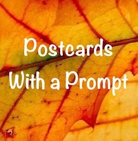 Postcards With a Prompt #60 - US Only