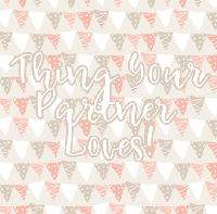 Profile Based #2: Things Your Partner Loves