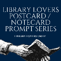 Library Lovers Postcard/Notecard Prompt #56