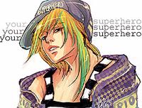 I'm your SUPER hero.