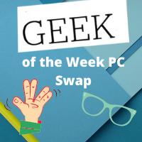GEEK of the Week PC Swap #88