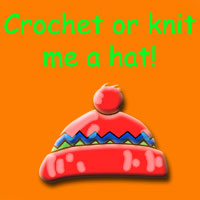 Crochet or Knit Me a Hat!