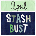 April Stash Bust - 2nd Annual!